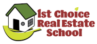 1st Choice Real Estate School